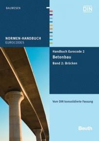 Normen-Handbuch Eurocode 2 - Betonbau. Band 2: Brücken