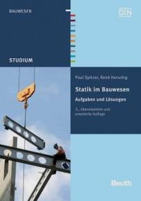 Statik im Bauwesen - Aufgaben und Lösungen