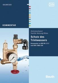 Schutz des Trinkwassers, Kommentar zu DIN EN 1717 und DIN 1988-100