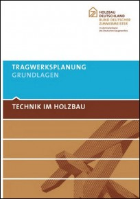 Technik im Holzbau. Tragwerksplanung - Grundlagen