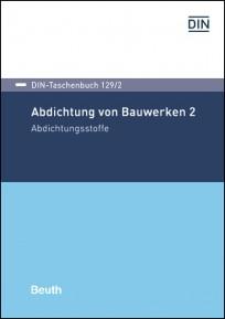DIN-Taschenbuch 129/2. Abdichtung von Bauwerken 2