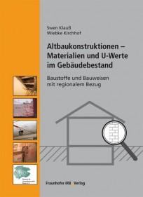 Altbaukonstruktionen - Materialien und U-Werte im Gebäudebestand