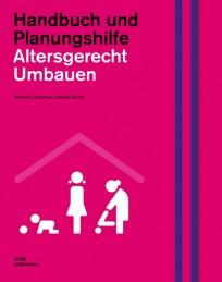 Altersgerecht Umbauen. Handbuch und Planungshilfe