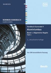 Normen-Handbuch Eurocode 9 - Aluminiumbau. Band 1: Allgemeine Regeln Teil 1