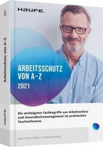 Arbeitsschutz von A-Z 2021