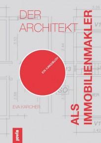 Der Architekt als Immobilienmakler