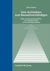Vom Architekten zum Bausachverständigen