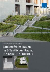 Barrierefreies Bauen im öffentlichen Raum - Die neue DIN 18040-3