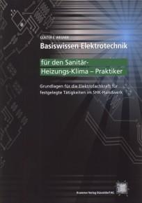 Basiswissen Elektrotechnik für den Sanitär-Heizungs-Klima–Praktiker