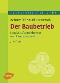 Der Baubetrieb. Landschaftsarchitektur und Landschaftsbau
