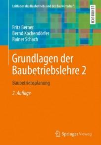 Grundlagen der Baubetriebslehre. Band 2