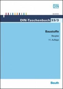 DIN-Taschenbuch 33/3. Baustoffe 3