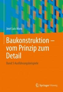 Baukonstruktion - vom Prinzip zum Detail. Band 5