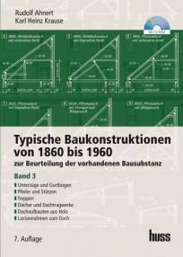 Typische Baukonstruktionen von 1860 bis 1960, Band 3