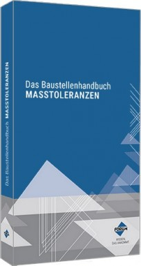 Das Baustellenhandbuch der Maßtoleranzen