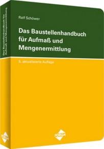 Das Baustellenhandbuch für Aufmaß und Mengenermittlung