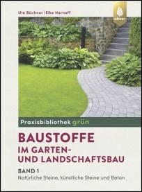 Baustoffe im Garten- und Landschaftsbau. Band 1