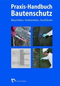Praxis-Handbuch Bautenschutz
