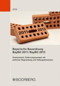 Bayerische Bauordnung BayBO 2011 / BayBO 2013