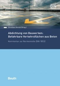 Abdichtung von Bauwerken: Befahrbare Verkehrsflächen aus Beton