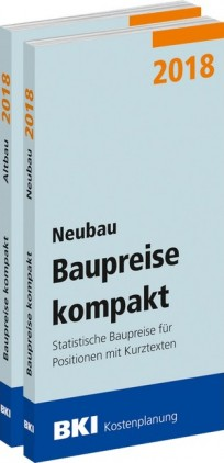 BKI Baupreise kompakt 2018 - Gesamtpaket: Neubau + Altbau