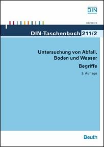 DIN-Taschenbuch 211/2. Untersuchung von Abfall, Boden und Wasser