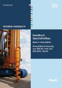 Normen-Handbuch Spezialtiefbau. Band 3: Bohrpfähle