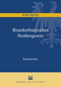 Brandenburgisches Straßengesetz. Kommentar