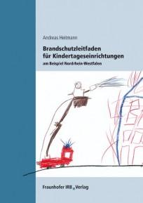 Brandschutzleitfaden für Kindertageseinrichtungen am Beispiel Nordrhein-Westfalen