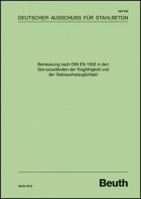DAfStb Heft 630 - Bemessung nach DIN EN 1992 in den Grenzzuständen der Tragfähigkeit und der Gebrauchstauglichkeit