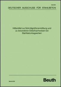 DAfStb Heft 631 - Hilfsmittel zur Schnittgrößenermittlung und zu besonderen Detailnachweisen bei Stahlbetontragwerken