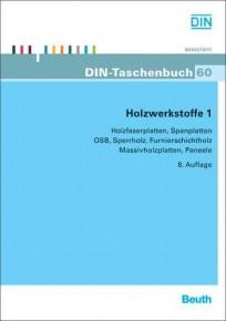 DIN-Taschenbuch 60. Holzwerkstoffe 1 - Holzfaserplatten, Spanplatten,...
