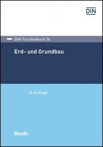 DIN-Taschenbuch 36. Erd- und Grundbau