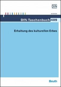 DIN-Taschenbuch 409. Erhaltung des kulturellen Erbes
