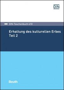 DIN-Taschenbuch 410. Erhaltung des kulturellen Erbes, Teil 2