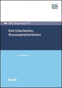 DIN-Taschenbuch 73. Estricharbeiten, Gussasphaltarbeiten
