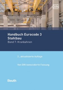 Normen-Handbuch Eurocode 3 - Stahlbau. Band 7: Kranbahnen