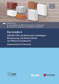 Eurocode 6 - DIN EN 1996 mit Nationalen Anhängen: Bemessung und Konstruktion von Mauerwerksbauten
