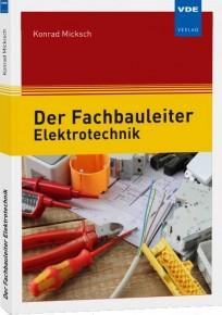 Der Fachbauleiter Elektrotechnik