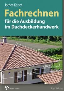 Fachrechnen für die Ausbildung im Dachdeckerhandwerk
