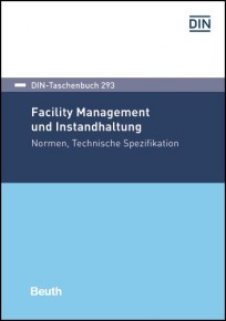 DIN-Taschenbuch 293. Facility Management und Instandhaltung