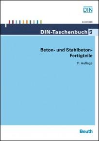 DIN-Taschenbuch 5. Beton- und Stahlbeton-Fertigteile