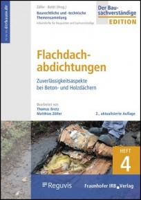 Baurechtliche und -technische Themensammlung - Heft 4 Flachdachabdichtungen