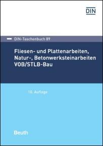 DIN-Taschenbuch 89. Fliesen- und Plattenarbeiten VOB/STLB-Bau