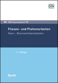 DIN-Taschenbuch 89. Fliesen- und Plattenarbeiten, Natur-, Betonwerksteinarbeiten
