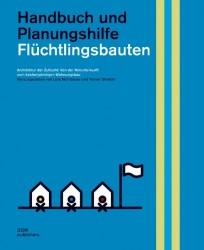 Handbuch und Planungshilfe Flüchtlingsbauten