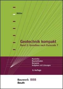 Geotechnik kompakt. Band 2: Grundbau nach Eurocode 7