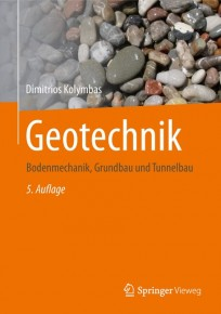 Geotechnik. Bodenmechanik, Grundbau und Tunnelbau