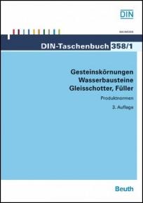 DIN-Taschenbuch 358/1. Gesteinskörnungen, Wasserbausteine, Gleisschotter, Füller
