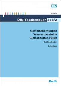 DIN-Taschenbuch 358/2. Gesteinskörnungen, Wasserbausteine, Gleisschotter, Füller